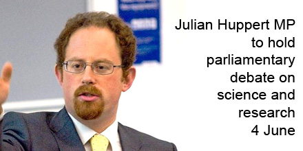 Julian Huppert MP to hold parliamentary debate on science and research on 4 June